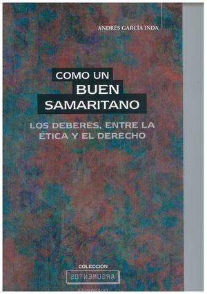 COMO UN BUEN SAMARITANO / LOS DEBERES, ENTRE LA ETICA