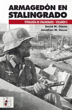 ARMAGEDON EN STALINGRADO. TETRALOGIA DE STALINGRADO II