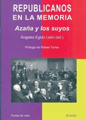 REPUBLICANOS EN LA MEMORIA. AZAÑA Y LOS SUYOS