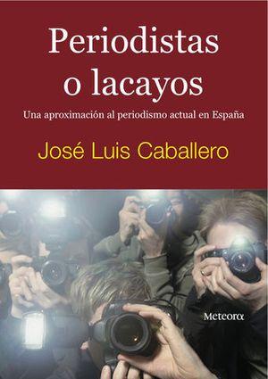 PERIODISTAS O LACAYOS
