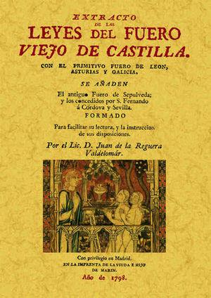 EXTRACTO DE LAS LEYES DEL FUERO VIEJO DE CASTILLA