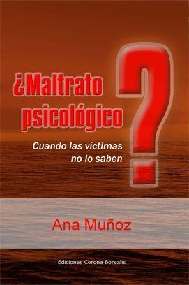 MALTRATO PSICOLOGICO? CUANDO LAS VICTIMAS NO LO SABEN