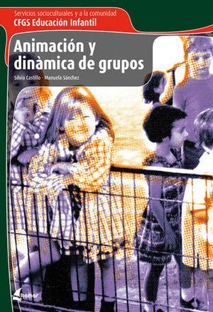 ANIMACION Y DINAMICA DE GRUPOS CICLO FORMATIVO GRADO SUPERIOR