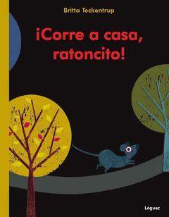 CORRE A CASA, RATONCITO !