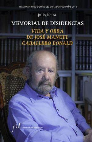 MEMORIAL DE DISIDENCIAS VIDA Y OBRA DE JOSE MANUEL CABALLERO BONALD