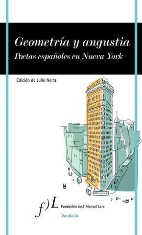 GEOMETRIA Y ANGUSTIA POETAS ESPAÑOLES EN NUEVA YORK