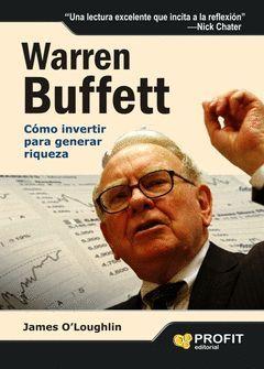 WARREN BUFFETT COMO INVERTIR PARA GENERAR RIQUEZA