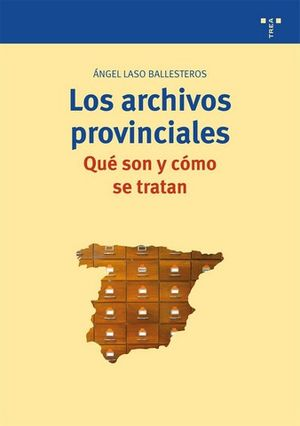 LOS ARCHIVOS PROVINCIALES