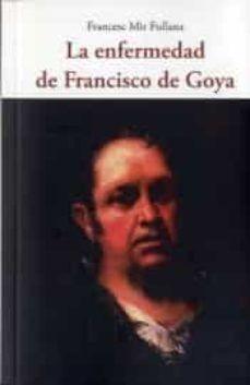 LA ENFERMEDAD DE FRANCISCO DE GOYA.