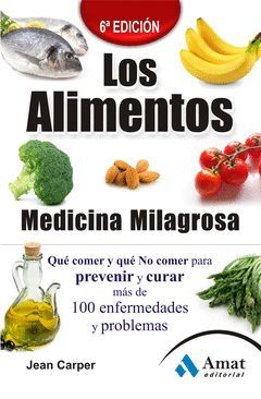 LOS ALIMENTOS MEDICINA MILAGROSA 6ª ED. 2013