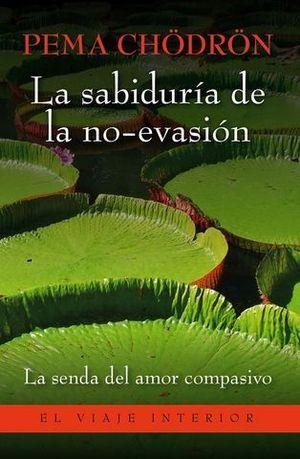 LA SABIDURIA DE LA NO-EVASION