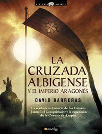CRUZADA ALBIGENSE Y EL IMPERIO ARAGONES, LA
