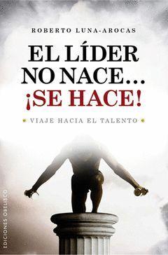 EL LIDER NO NACE.. SE HACE !