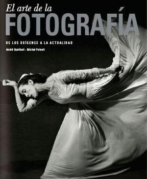 EL ARTE DE LA FOTOGRAFIA DE LOS ORIGENES A LA ACTUALIDAD