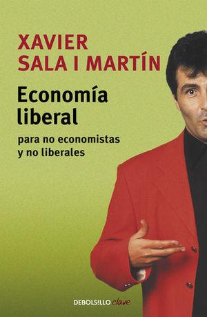 ECONOMIA LIBERAL PARA NO ECONOMISTAS Y NO LIBERALES