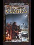 PRIMERA CRONICA, LA. COMPAÑIA NEGRA LIBRO UNO