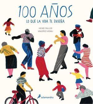 100 AÑOS LO QUE LA VIDA TE ENSEÑA