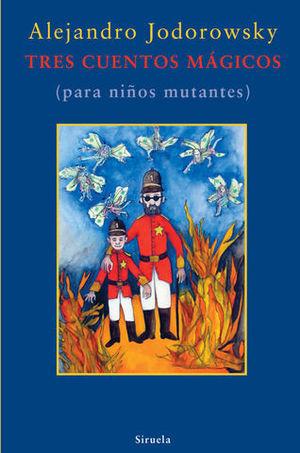 TRES CUENTOS MAGICOS ( PARA NIÑOS MUTANTES )