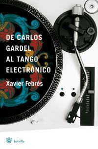 DE CARLOS GARDEL AL TANGO ELECTRONICO