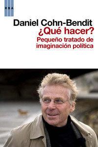 QUE HACER ? PEQUEÑO TRATADO DE IMAGINACION POLITICA