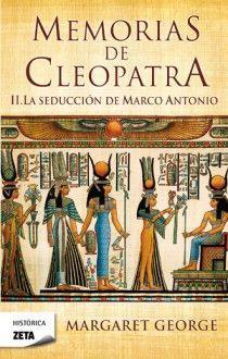 MEMORIAS DE CLEOPATRA II LA SEDUCCION DE MARCO ANTONIO