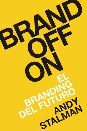 BRAND OFF ON EL BRANDING DEL FUTURO