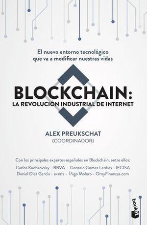 BLOCKCHAIN: LA REVOLUCIÓN INDUSTRIAL DE INTERNET.