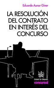 LA RESOLUCION DEL CONTRATO EN INTERES DEL CONCURSO