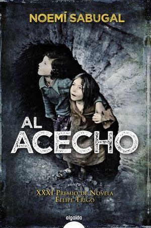 AL ACECHO  ( XXXI PREMIO DE NOVELA FELIPE TRIGO)