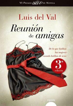 REUNION DE AMIGAS (VI PREMIO LOGROÑO DE NOVELA)