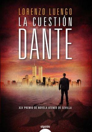 LA CUESTION DANTE  ( XLV PREMIO NOVELA ATENEO SEVILLA)
