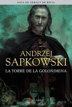 LA TORRE DE LA GOLONDRINA. SAGA DE GERALT DE RIVIA 6