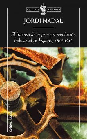 EL FRACASO DE LA PRIMERA REVOLUCION INDUSTRIAL EN ESPAÑA 1814-1913