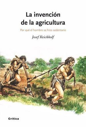LA INVENCION DE LA AGRICULTURA