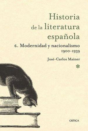 HISTORIA LITERATURA ESPAÑOLA 6 MODERNIDAD Y NACIONALISMO 1900-1939