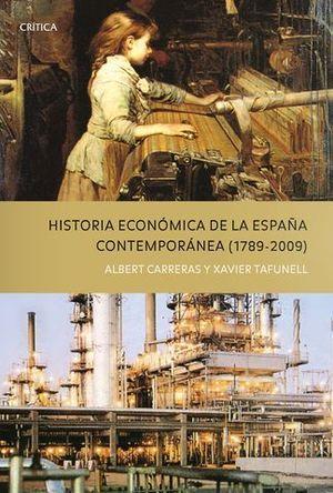 HISTORIA ECONOMICA DE LA ESPAÑA CONTEMPORANEA ( 1789-2009 )
