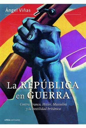 LA REPUBLICA EN GUERRA