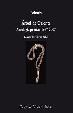ARBOL DE ORIENTE ANTOLOGIA POETICA 1957-2007
