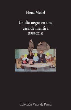 UN DIA NEGRO EN UNA CASA DE MENTIRA ( 1998-2014 )