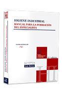 HIGIENE INDUSTRIAL MANUAL PARA LA FORMACION DEL ESPECIALISTA 11ª ED. 2