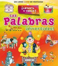 LAS PALABRAS DIVERTIDAS.  UN LIBRO CON SOLAPAS
