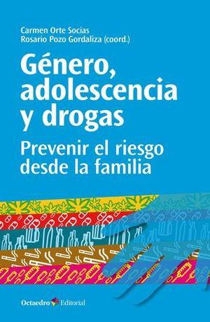 GENERO, ADOLESCENCIA Y DROGAS