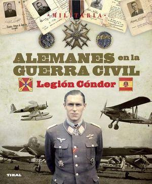 ALEMANES EN LA GUERRA CIVIL LEGION CONDOR