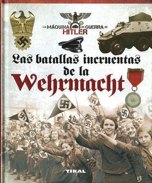 LAS BATALLAS INCRUENTAS DE LA WEHRMACHT