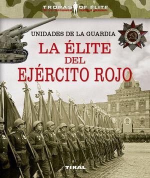UNIDADES DE LA GUARDIA.  LA ELITE DEL EJERCITO ROJO