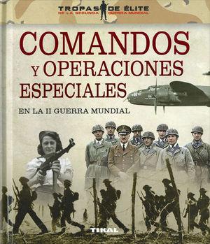 COMANDOS Y OPERACIONES ESPECIALES EN LA II GUERRA MUNDIAL.