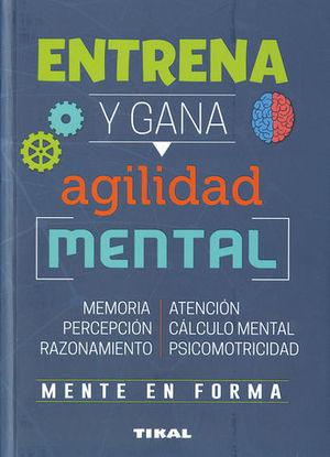 ENTRENA Y GANA AGILIDAD MENTAL