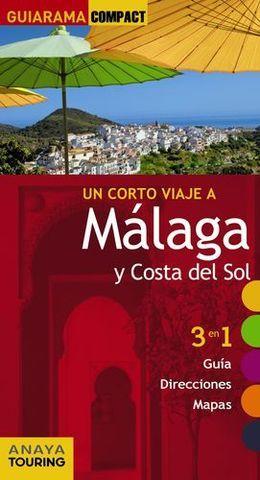 MALAGA Y COSTA DEL SOL UN CORTO VIAJE A GUIARAMA COMPACT ED. 2015