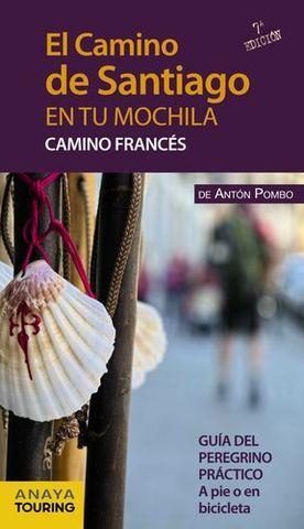 EL CAMINO DE SANTIAGO EN TU MOCHILA CAMINO FRANCES 7 ED. 2015