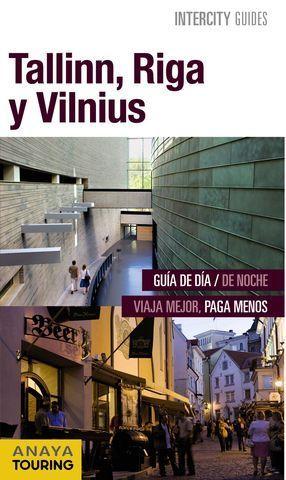 TALLINN, RIGA Y VILNIUS INTERCITY GUIDES ED. 2016